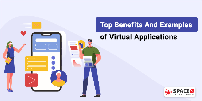Benefits and examples of virtual application
